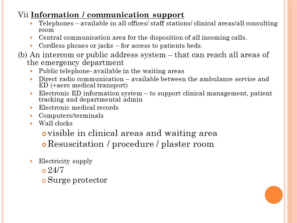 Vii Information / communication support Telephones – available in all offices/ staff stations/ clinical areas/all consulting room Central communication area for the disposition of all incoming calls.