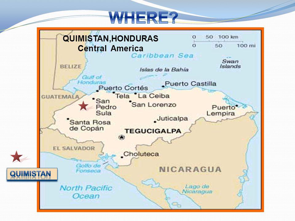 QUIMISTAN,HONDURAS Central America