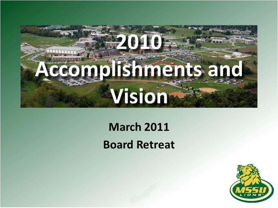 2010 Accomplishments and Vision March 2011 Board Retreat