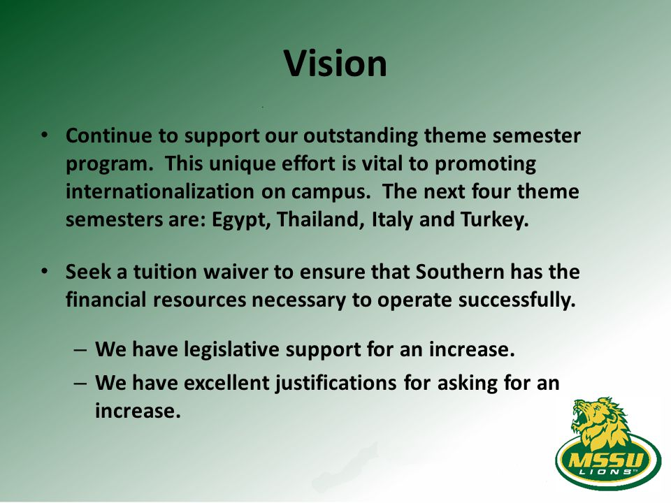 Vision Continue to support our outstanding theme semester program. This unique effort is vital to promoting internationalization on campus. The next f