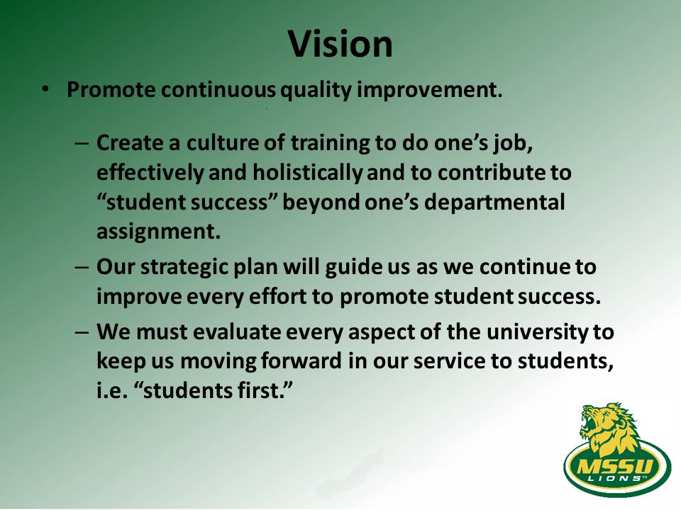Vision Promote continuous quality improvement.