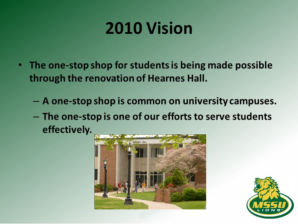 2010 Vision The one-stop shop for students is being made possible through the renovation of Hearnes Hall.