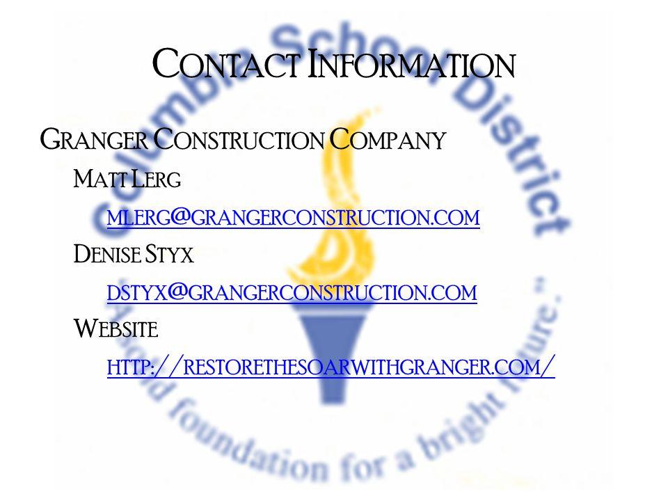 C ONTACT I NFORMATION G RANGER C ONSTRUCTION C OMPANY M ATT L ERG MLERG @ GRANGERCONSTRUCTION.