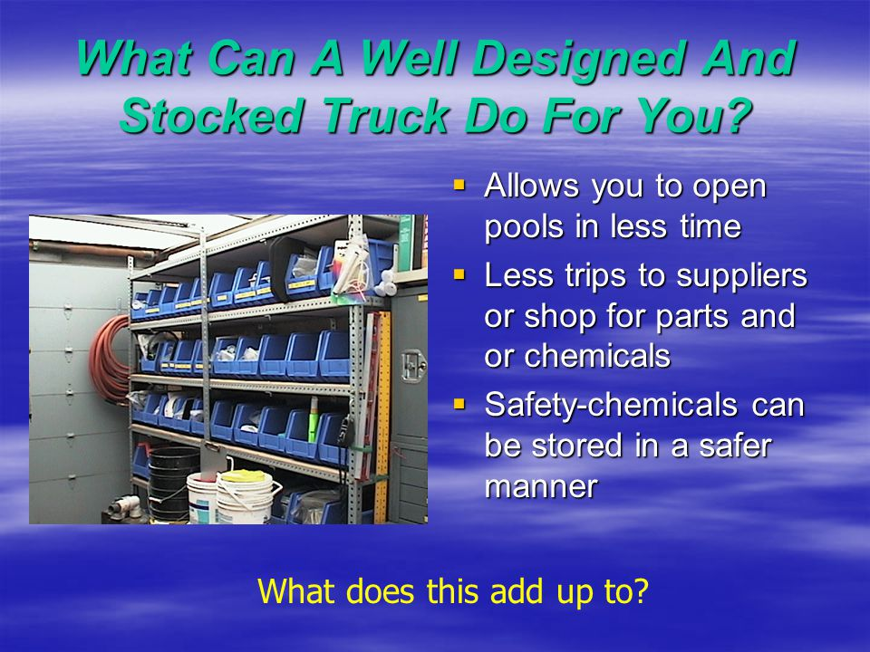 What Can A Well Designed And Stocked Truck Do For You.