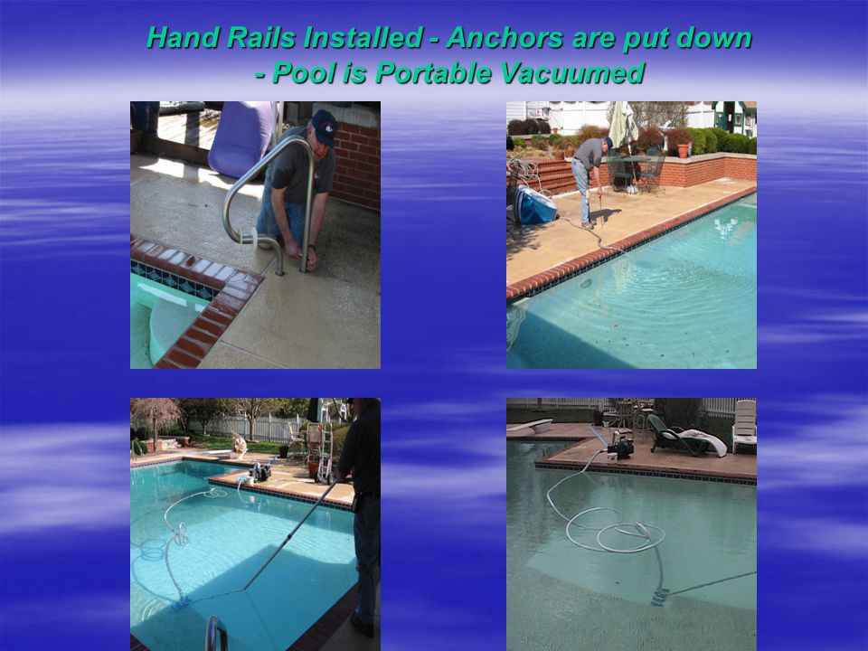 Poolside Work (Cont'd)  (mesh) – Anchors are sprayed with WD- 40,and put down.