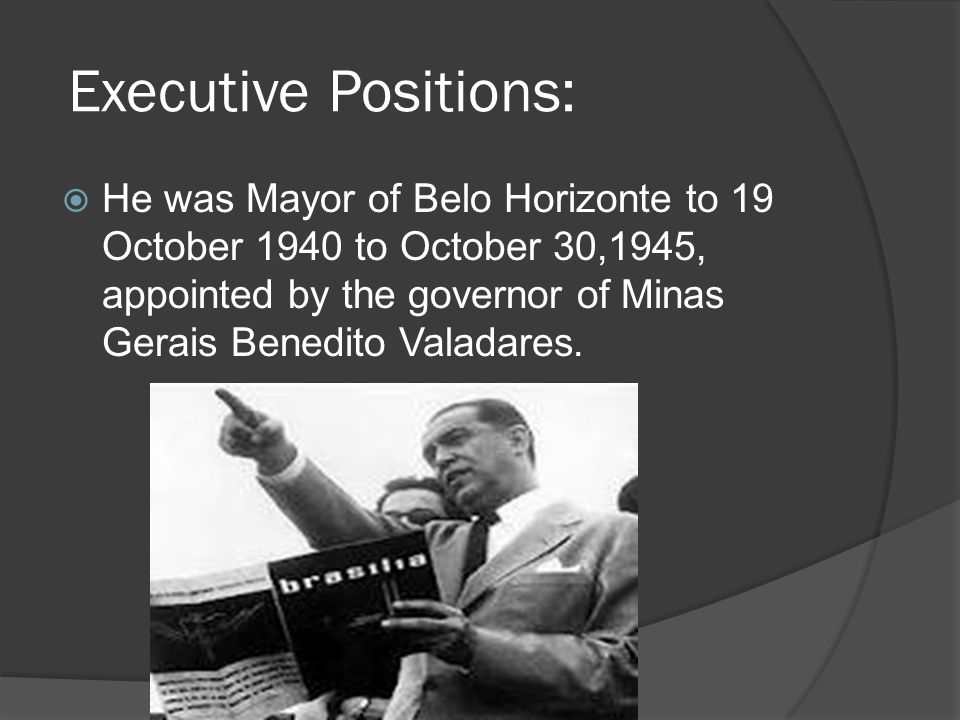 He was governor of Minas Gerais, from January 31, 1951 to march 31, 1955, when the government went to Clovis Salgado to be able to run for president.
