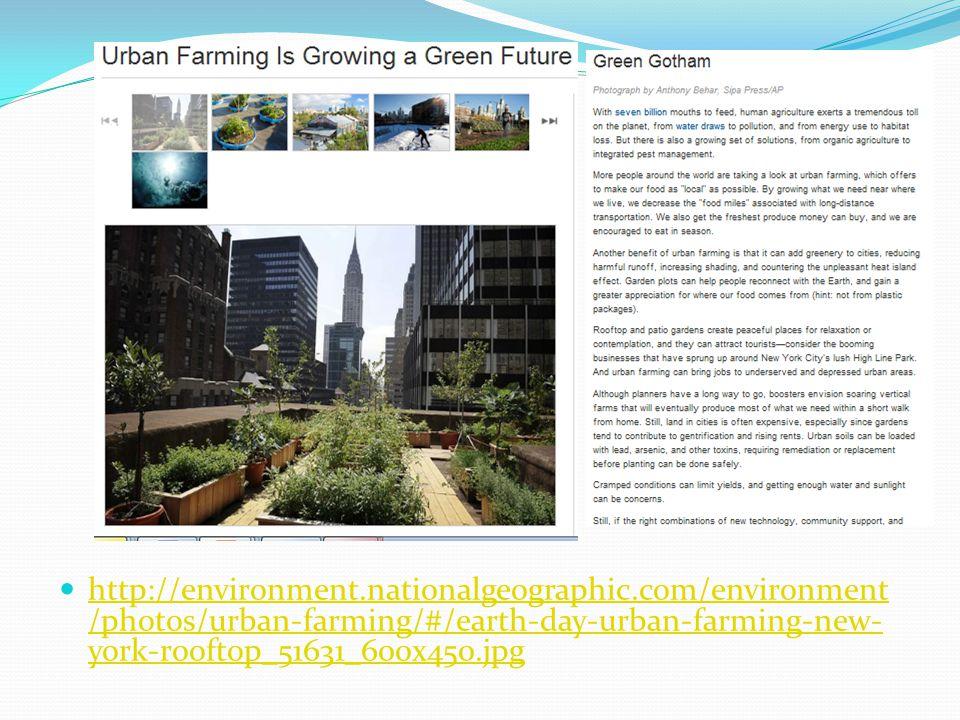 http://environment.nationalgeographic.com/environment /photos/urban-farming/#/earth-day-urban-farming-new- york-rooftop_51631_600x450.jpg http://envir