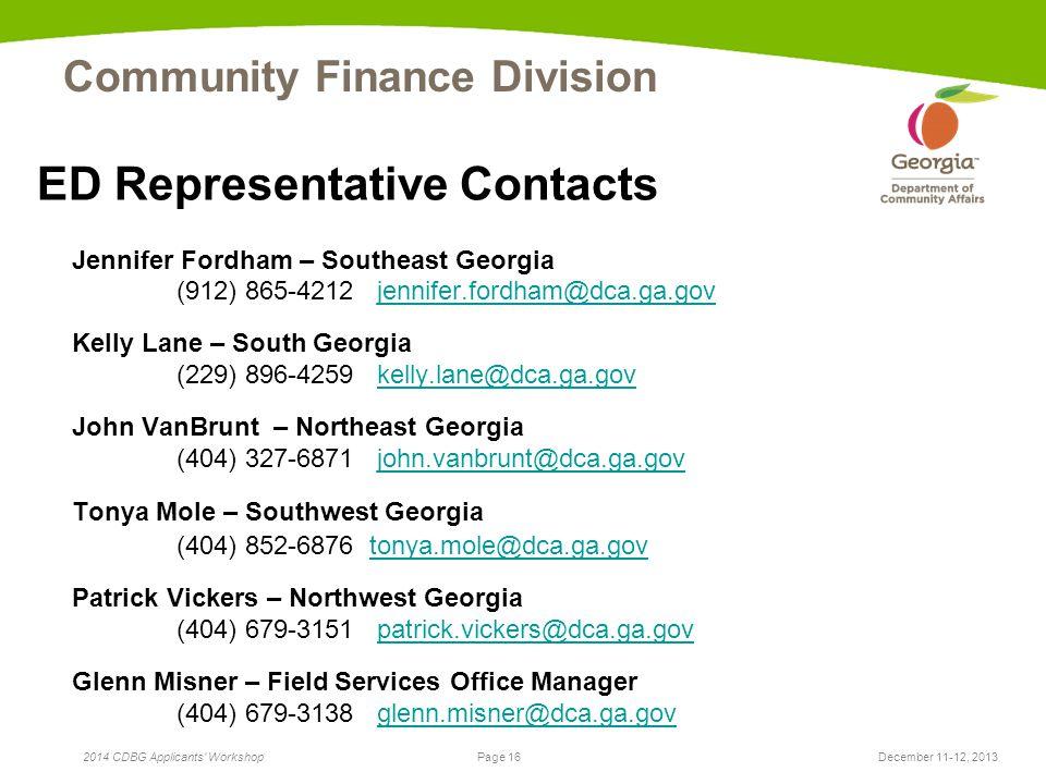 Page 16 2014 CDBG Applicants' Workshop Community Finance Division December 11-12, 2013 ED Representative Contacts Jennifer Fordham – Southeast Georgia