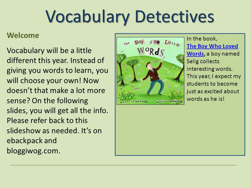Vocabulary Detectives Welcome to your Vocabulary Expectations this Year.