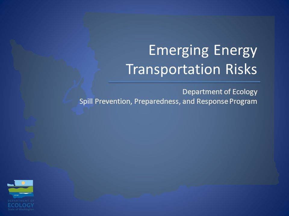 Emerging Energy Transportation Risks Spills Program - Prevention Section Vessel Inspections Oil Transfer Inspections Pre-boom Requirement