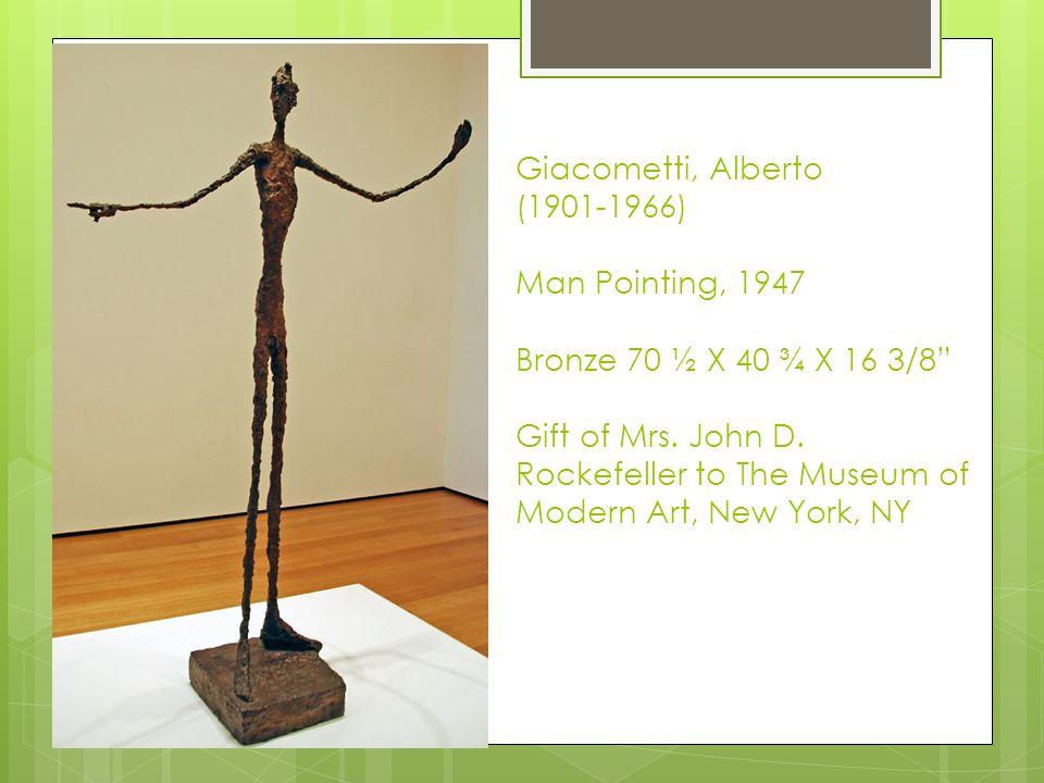 Giacometti, Alberto (1901-1966) Man Pointing, 1947 Bronze 70 ½ X 40 ¾ X 16 3/8 Gift of Mrs.