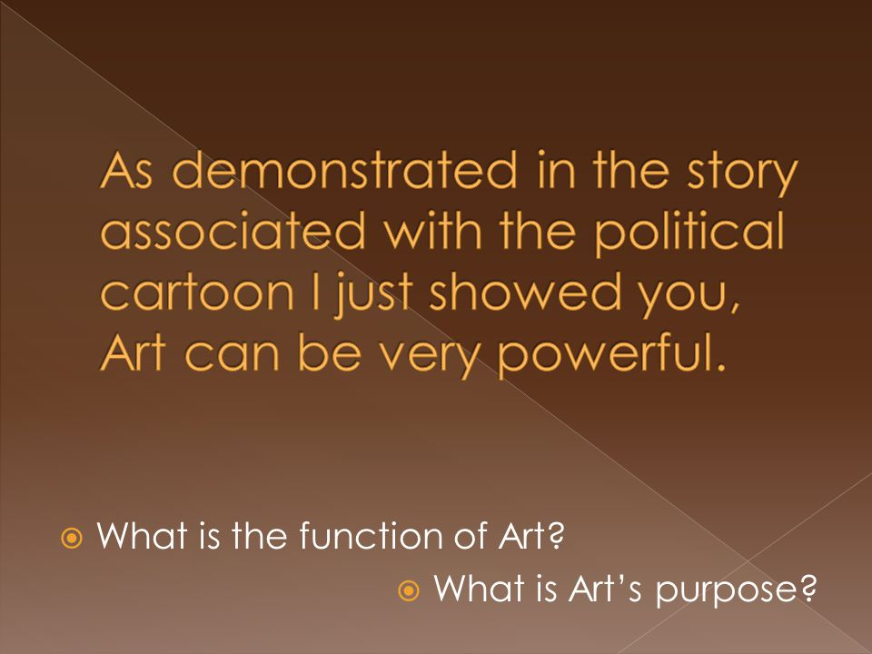  What is the function of Art  What is Art's purpose