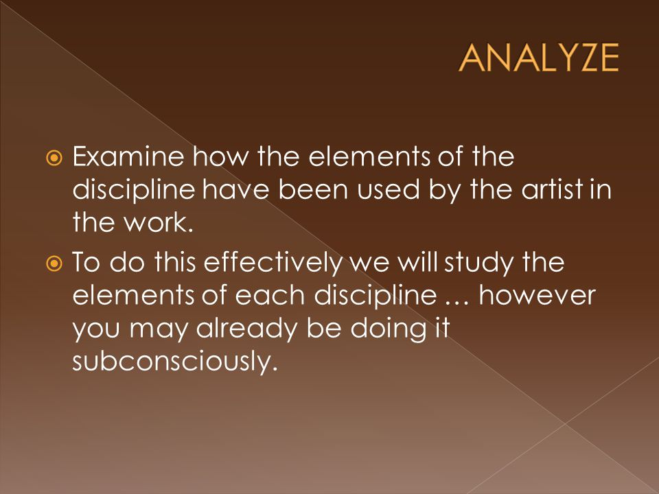  Examine how the elements of the discipline have been used by the artist in the work.