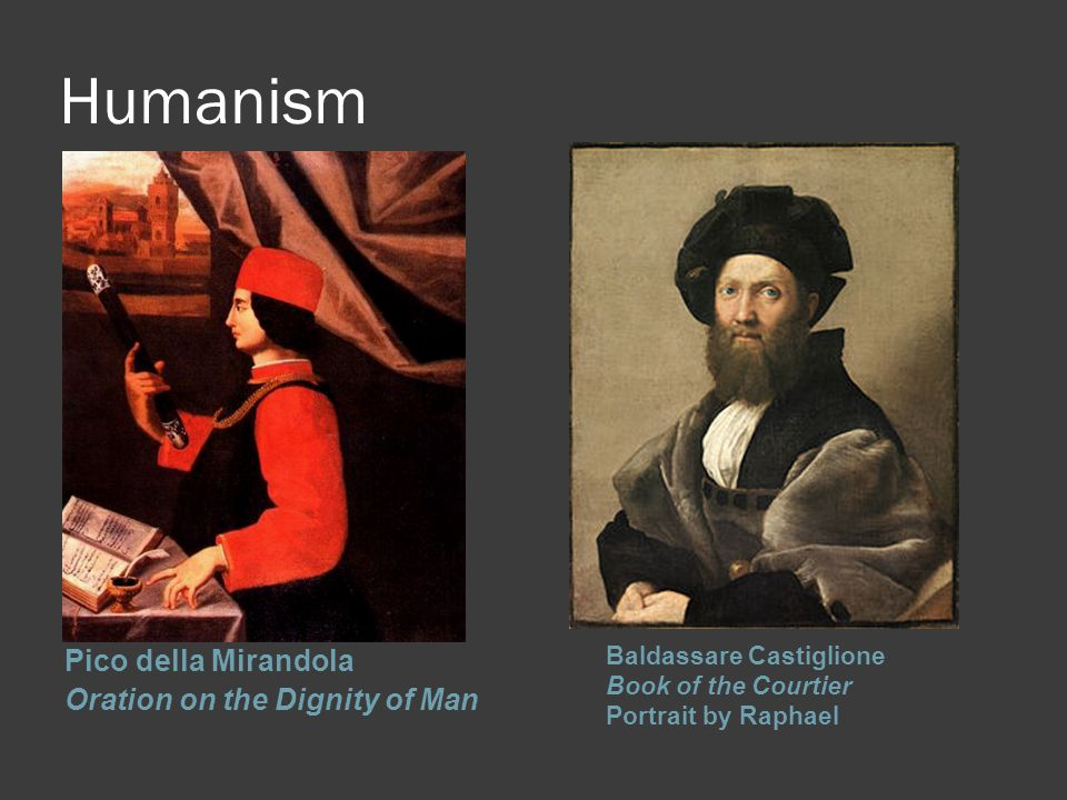 Humanism Pico della Mirandola Oration on the Dignity of Man Baldassare Castiglione Book of the Courtier Portrait by Raphael