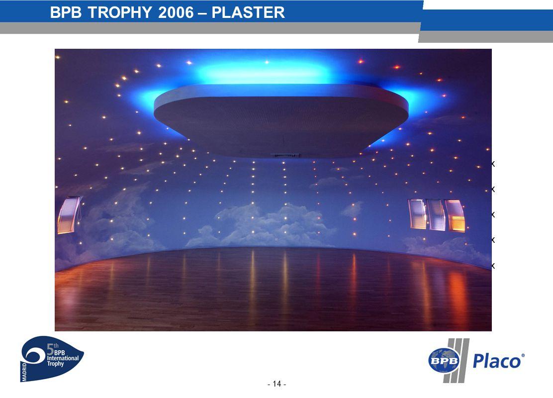 BPB TROPHY 2006 – PLASTER - 14 - xxxxxxxxxxxxxxxxxxxxxxx xxxxxxx