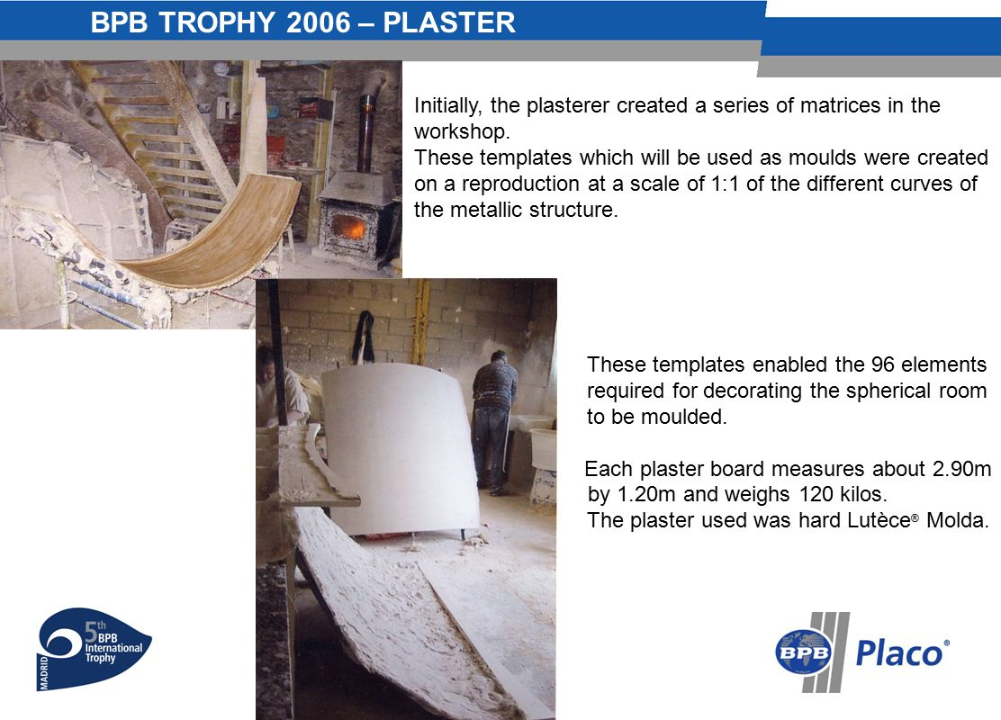 BPB TROPHY 2006 – PLASTER - 6 - Initially, the plasterer created a series of matrices in the workshop.