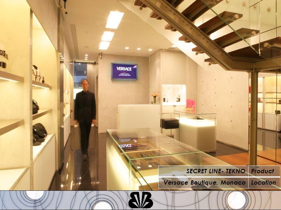 SECRET LINE- TEKNOProduct Versace Boutique, MonacoLocation