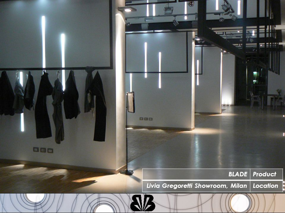 BLADEProduct Livia Gregoretti Showroom, MilanLocation