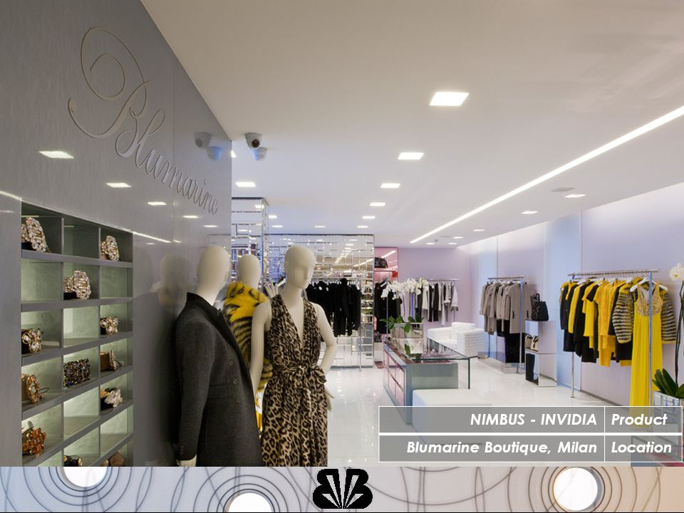NIMBUS - INVIDIAProduct Blumarine Boutique, MilanLocation