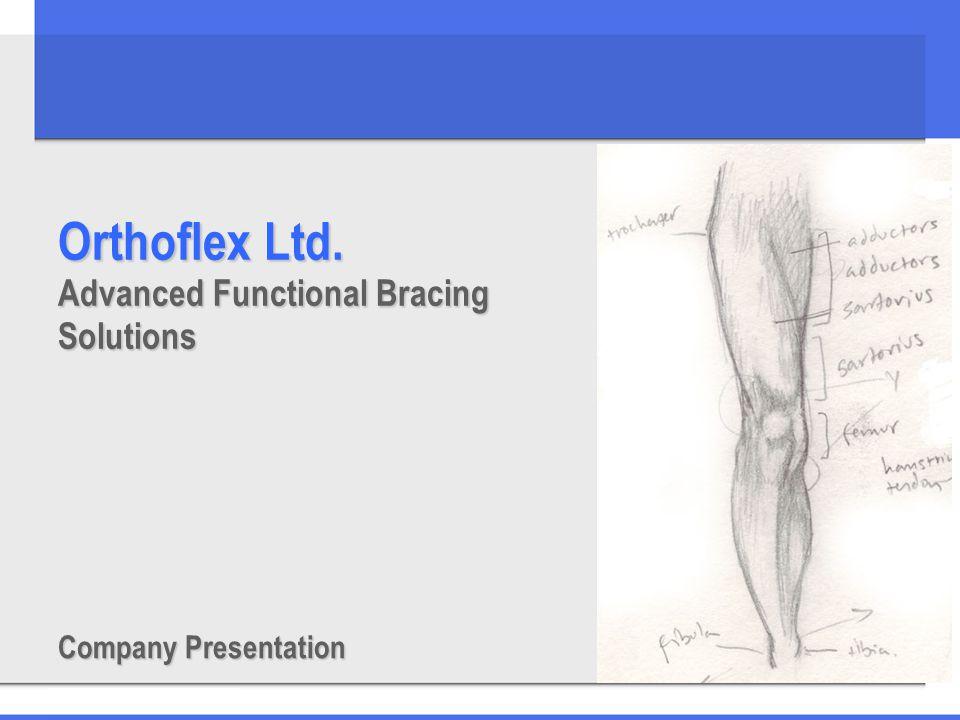 Orthoflex Ltd. Advanced Functional Bracing Solutions Company Presentation