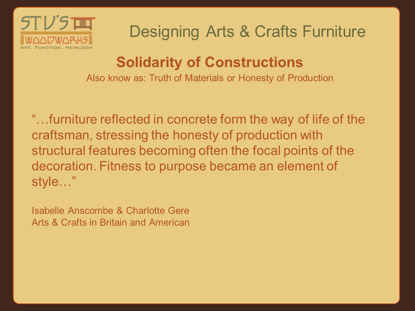 …furniture reflected in concrete form the way of life of the craftsman, stressing the honesty of production with structural features becoming often the focal points of the decoration.