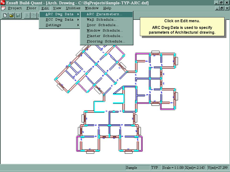 Click on Edit menu. ARC Dwg Data is used to specify parameters of Architectural drawing.
