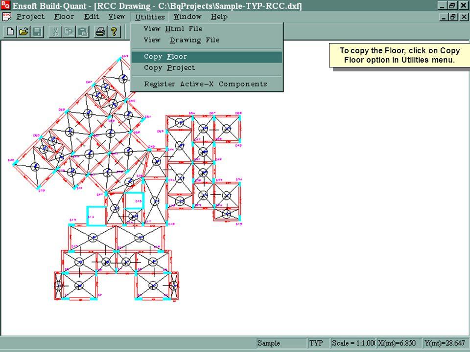 To copy the Floor, click on Copy Floor option in Utilities menu.