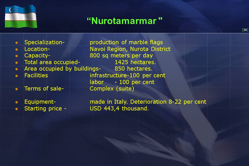 [30] Nurotamarmar Specialization-production of marble flags Location-Navoi Region, Nurota District Capacity-800 sq meters per day Total area occupied-1425 hectares.