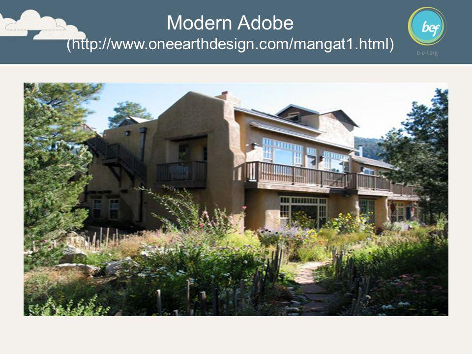 Modern Adobe (http://www.oneearthdesign.com/mangat1.html)