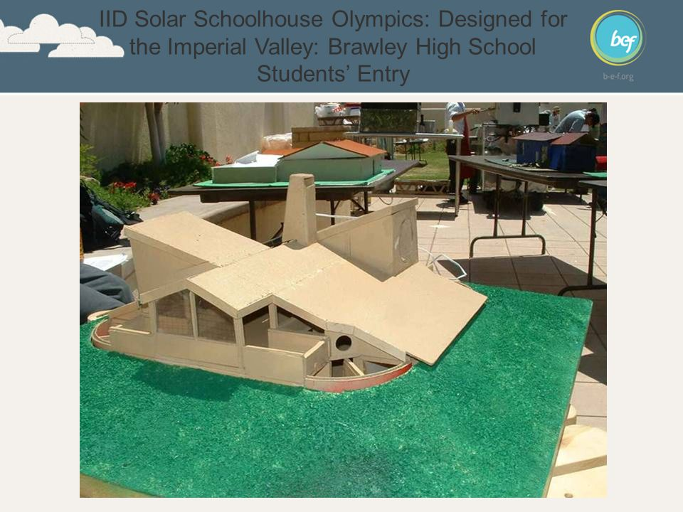 IID Solar Schoolhouse Olympics: Designed for the Imperial Valley: Brawley High School Students' Entry