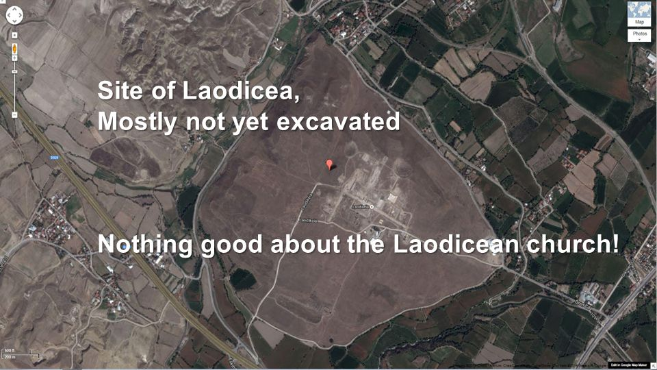 Site of Laodicea, Mostly not yet excavated Nothing good about the Laodicean church!
