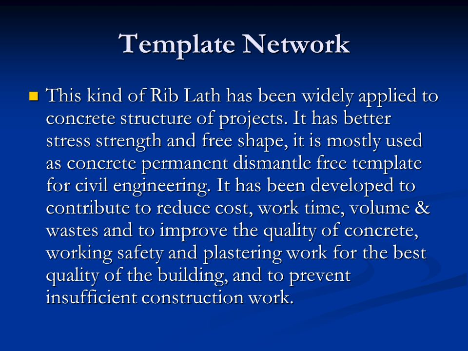 Template Network This kind of Rib Lath has been widely applied to concrete structure of projects. It has better stress strength and free shape, it is