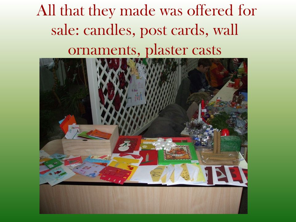 All that they made was offered for sale: candles, post cards, wall ornaments, plaster casts