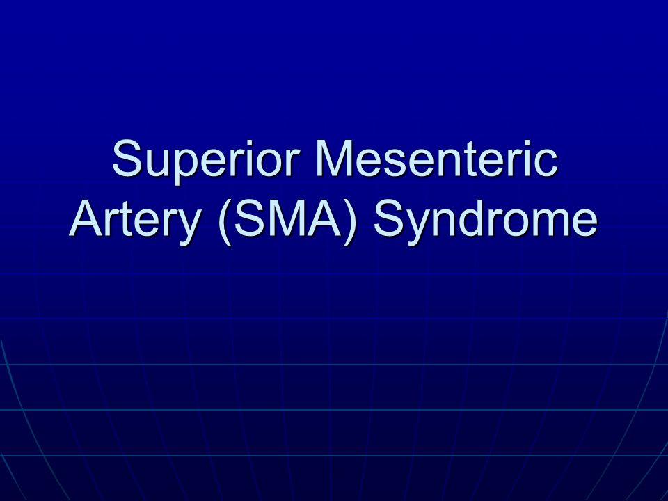Superior Mesenteric Artery (SMA) Syndrome