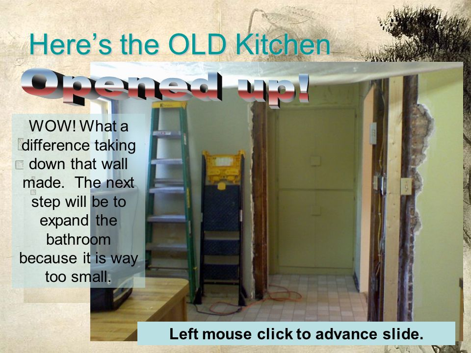 Here's the OLD Kitchen WOW. What a difference taking down that wall made.