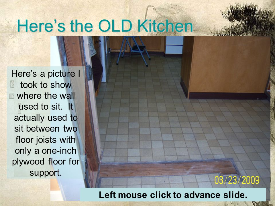Here's the OLD Kitchen Here's a picture I took to show where the wall used to sit.