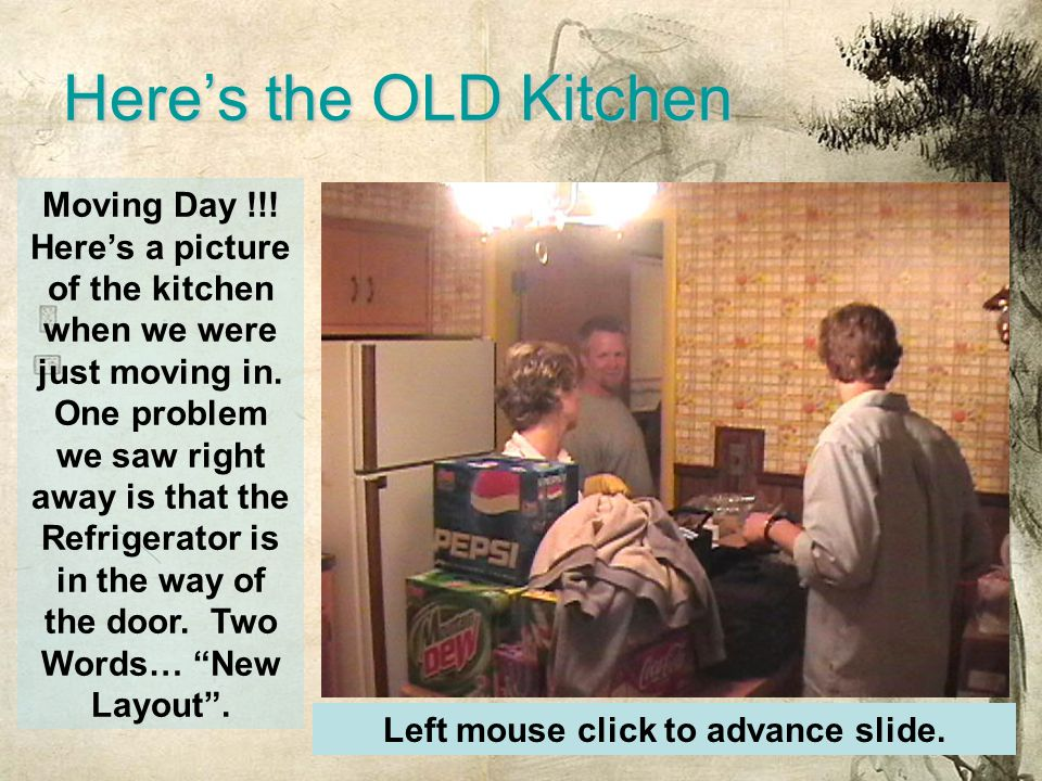 Here's the OLD Kitchen Moving Day !!. Here's a picture of the kitchen when we were just moving in.