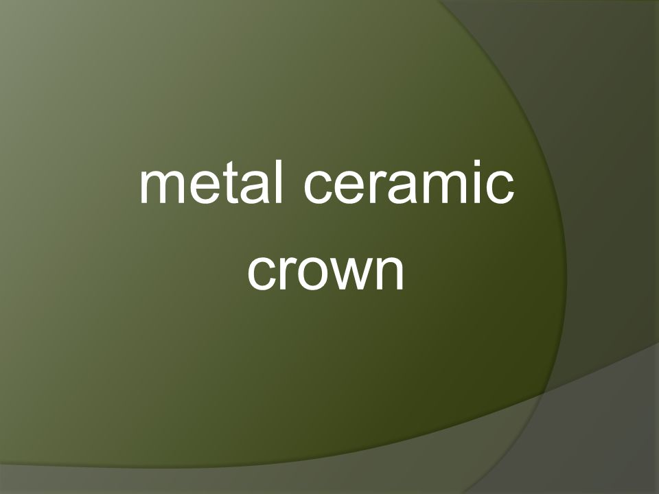 metal ceramic crown