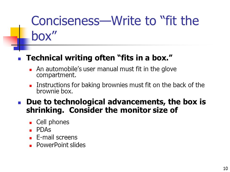 """10 Conciseness—Write to """"fit the box"""" Technical writing often """"fits in a box."""" An automobile's user manual must fit in the glove compartment. Instruct"""