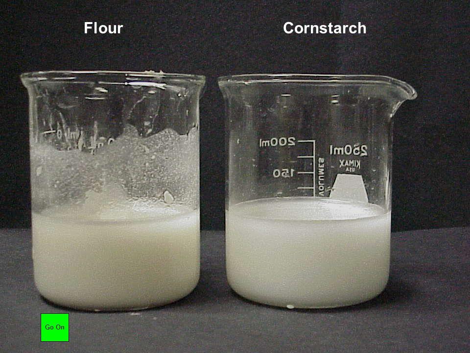 Flour Cornstarch Go On