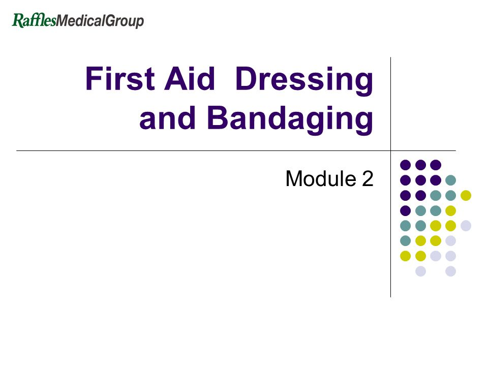 First Aid Dressing and Bandaging Module 2