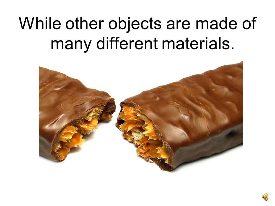 Some objects are made of tiny pieces of the same thing.