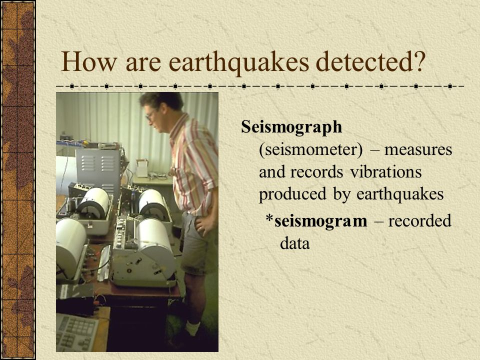 How are earthquakes detected.