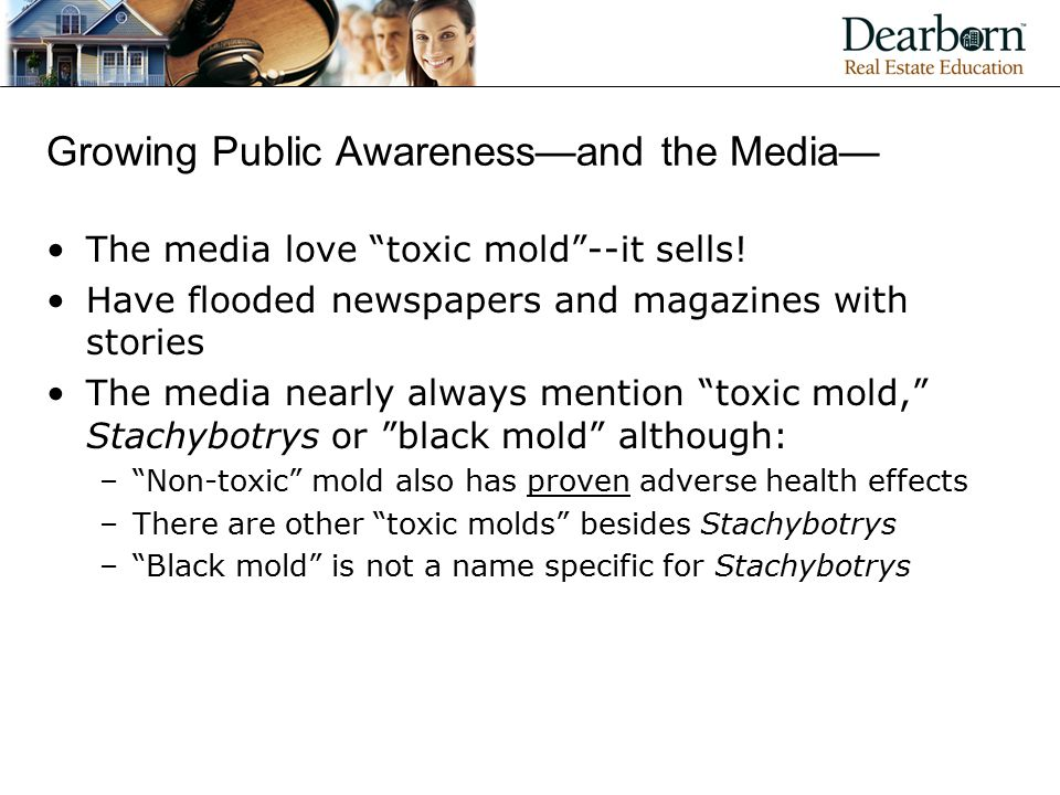 Growing Public Awareness—and the Media— The media love toxic mold --it sells.