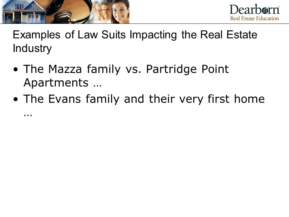 Examples of Law Suits Impacting the Real Estate Industry The Mazza family vs.