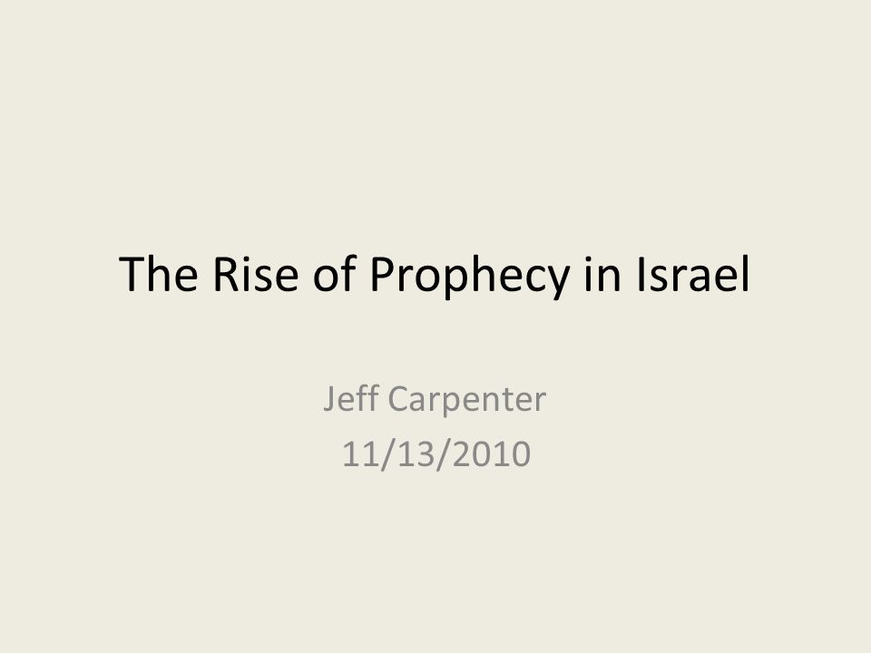 The Rise of Prophecy in Israel Jeff Carpenter 11/13/2010