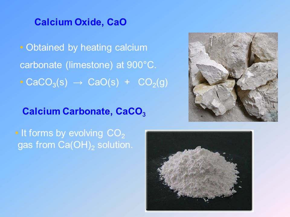 Obtained by heating calcium carbonate (limestone) at 900°C.
