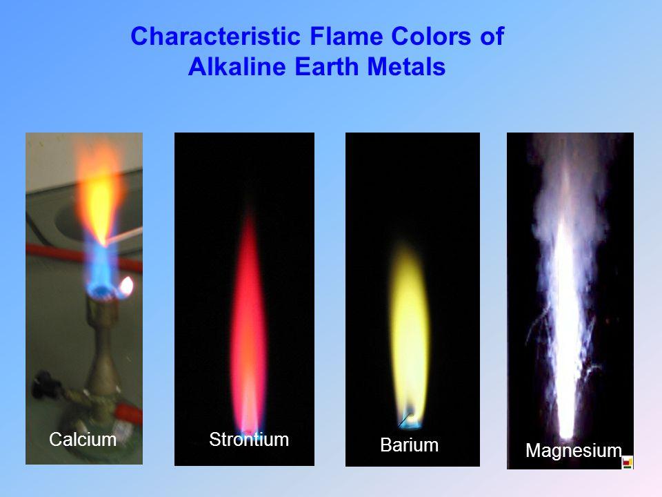 Characteristic Flame Colors of Alkaline Earth Metals Barium CalciumStrontium Magnesium