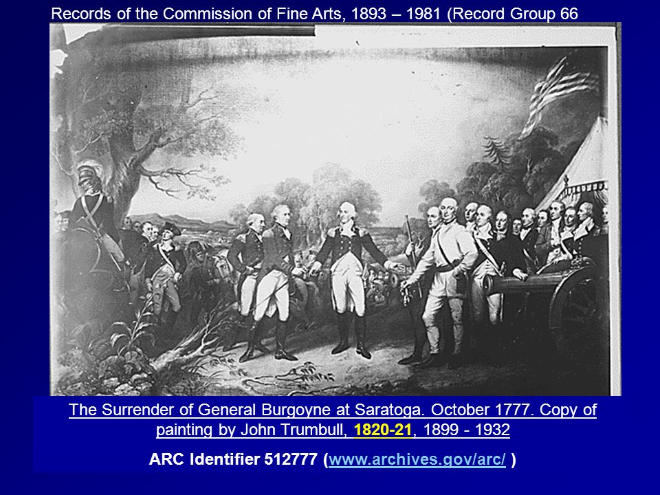The Surrender of General Burgoyne at Saratoga. October 1777. Copy of painting by John Trumbull, 1820-21, 1899 - 1932 ARC Identifier 512777 (www.archiv