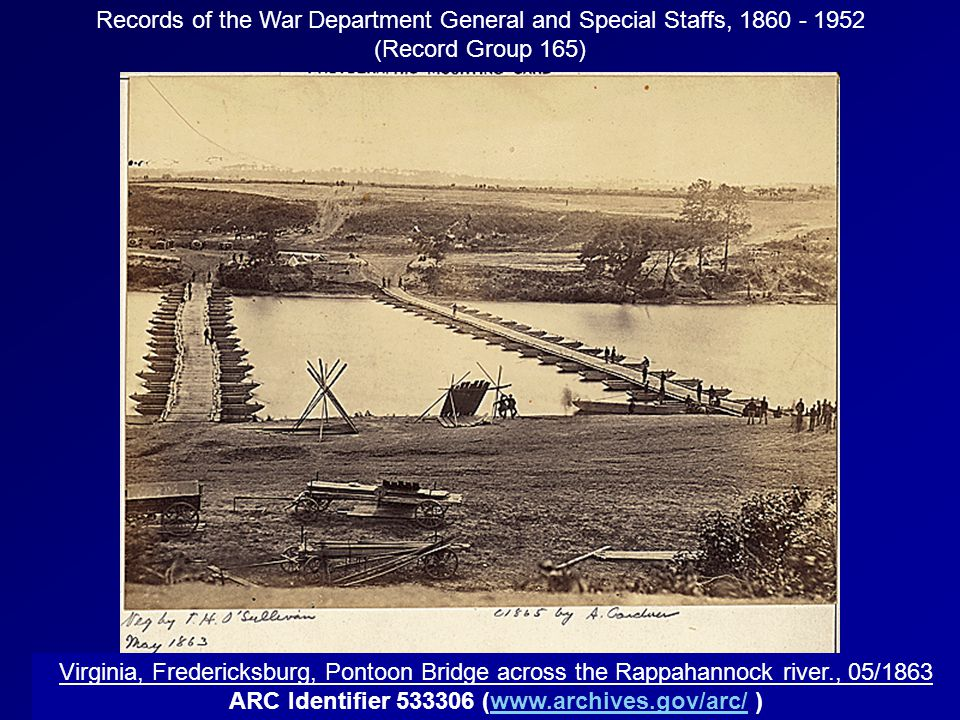 Records of the War Department General and Special Staffs, 1860 - 1952 (Record Group 165) Virginia, Fredericksburg, Pontoon Bridge across the Rappahann